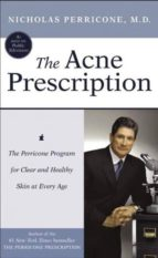 The Acne Prescription: The Perricone Program For Clear And Health Y Skin At Every Age