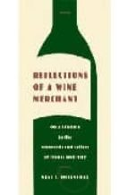 Reflections Of A Wine Merchant: On A Lifetime In The Vineyards An D Cellars Of France And Italy